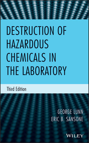 Destruction of Hazardous Chemicals in the Laboratory, 3rd Edition (111814659X) cover image