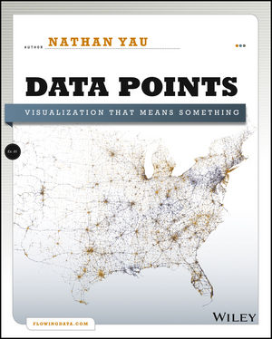 Data Points: Visualization That Means Something (111846219X) cover image