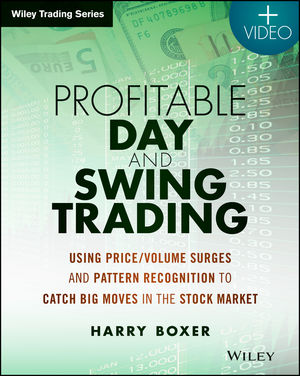 Profitable Day and Swing Trading: Using Price / Volume Surges and Pattern Recognition to Catch Big Moves in the Stock Market