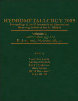 Hydrometallurgy 2003 - Fifth International Conference in Honor of Professor Ian Ritchie, Volume 1: Leaching and Solution Purification