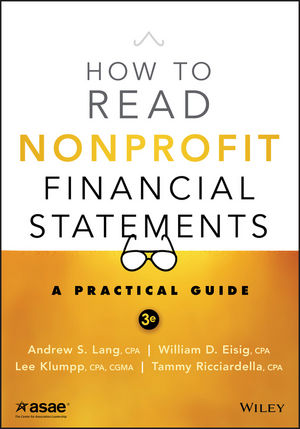 How to Read Nonprofit Financial Statements: A Practical Guide, 3rd Edition