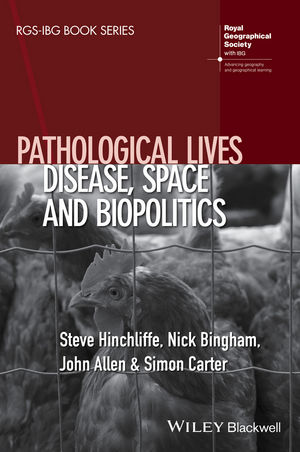 Pathological Lives: Disease, Space and Biopolitics