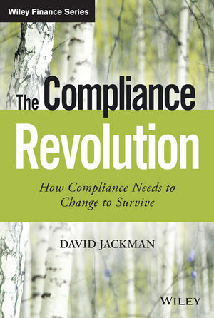 The Compliance Revolution: How Compliance Needs to Change to Survive