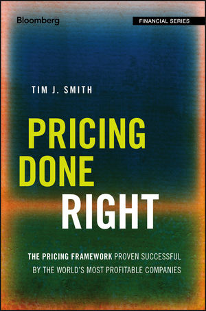 Pricing Done Right: The Pricing Framework Proven Successful by the World