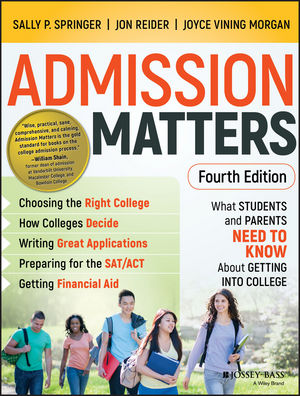 Admission Matters: What Students and Parents Need to Know About Getting into College, 4th Edition (111932839X) cover image