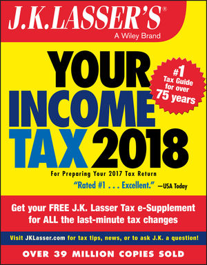 J.K. Lasser's Your Income Tax 2018: For Preparing Your 2017 Tax Return
