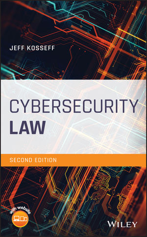 Cybersecurity Law, 2nd Edition