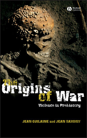 The Origins of War: Violence in Prehistory (140511259X) cover image