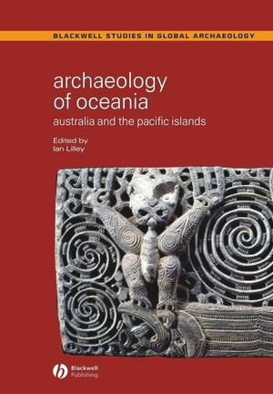 Archaeology of Oceania: Australia and the Pacific Islands (140515229X) cover image