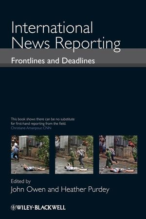 International News Reporting: Frontlines and Deadlines (140516039X) cover image