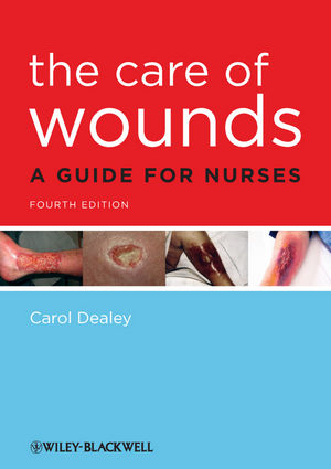 The Care of Wounds: A Guide for Nurses, 4th Edition