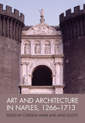 Art and Architecture in Naples, 1266-1713: New Approaches (144432439X) cover image
