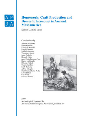 Housework: Craft Production and Domestic Economy in Ancient Mesoamerica