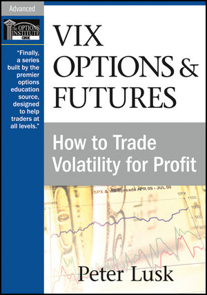 VIX Options and Futures: How to Trade Volatility for Profit
