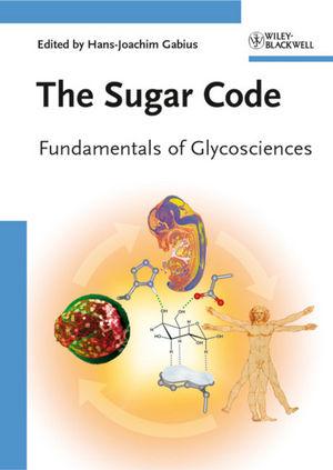 The Sugar Code: Fundamentals of Glycosciences (352732089X) cover image