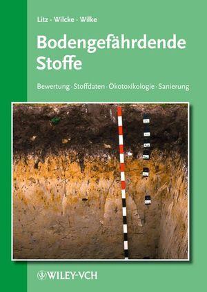 Bodengefährdende Stoffe: Bewertung - Stoffdaten - Ökotoxikologie - Sanierung