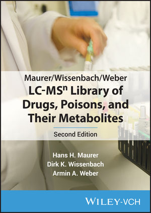 Maurer / Wissenbach / Weber LC-MSn Library of Drugs, Poisons, and Their Metabolites, 2nd Edition