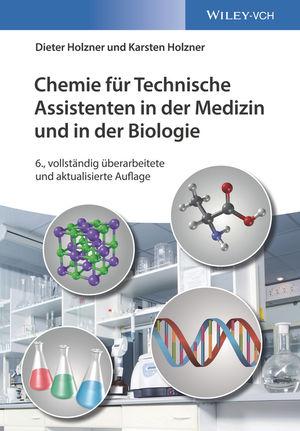 Chemie für Technische Assistenten in der Medizin und in der Biologie, 6. Auflage