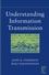 Understanding Information Transmission (0471679100) cover image