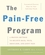The Pain-Free Program: A Proven Method to Relieve Back, Neck, Shoulder, and Joint Pain (0471687200) cover image