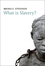 What is Slavery? (0745671500) cover image