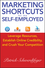 Marketing Shortcuts for the Self-Employed: Leverage Resources, Establish Online Credibility and Crush Your Competition (1118014200) cover image