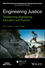 Engineering Justice: Transforming Engineering Education and Practice (1118757300) cover image