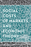 Social Costs of Markets and Economic Theory (1118869400) cover image