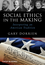 Social Ethics in the Making: Interpreting an American Tradition (1444337300) cover image