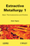 Extractive Metallurgy 1: Basic Thermodynamics and Kinetics (1848211600) cover image