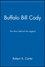 Buffalo Bill Cody: The Man Behind the Legend (0471077801) cover image
