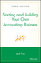 Starting and Building Your Own Accounting Business, 3rd Edition (0471351601) cover image