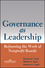 Governance as Leadership: Reframing the Work of Nonprofit Boards (0471684201) cover image
