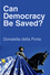 Can Democracy Be Saved?: Participation, Deliberation and Social Movements (0745664601) cover image