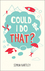 Could I Do That? (0857084801) cover image