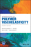 Introduction to Polymer Viscoelasticity, 4th Edition (1119181801) cover image