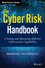 The Cyber Risk Handbook: Creating and Measuring Effective Cybersecurity Capabilities (1119308801) cover image