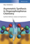 Asymmetric Synthesis in Organophosphorus Chemistry: Synthetic Methods, Catalysis and Applications (3527341501) cover image