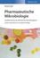 Pharmazeutische Mikrobiologie: Qualitätssicherung, Monitoring, Betriebshygiene, 2. Auflage (3527810501) cover image