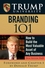 Trump University Branding 101: How to Build the Most Valuable Asset of Any Business (0470189002) cover image