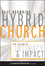 Hybrid Church: The Fusion of Intimacy and Impact (0470572302) cover image