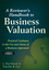 A Reviewer's Handbook to Business Valuation: Practical Guidance to the Use and Abuse of a Business Appraisal (0470603402) cover image