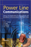 Power Line Communications: Theory and Applications for Narrowband and Broadband Communications over Power Lines (0470740302) cover image