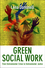 Green Social Work: From Environmental Crises to Environmental Justice (0745654002) cover image