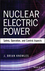 Nuclear Electric Power: Safety, Operation, and Control Aspects (1118551702) cover image