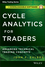 Cycle Analytics for Traders + Downloadable Software: Advanced Technical Trading Concepts (1118728602) cover image