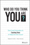 Who Do You Think You Are?: Three Crucial Conversations for Coaching Teens to College and Career Success (1119384702) cover image