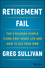 Retirement Fail: The 9 Reasons People Flunk Post-Work Life and How to Ace Your Own (1119447402) cover image