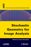 Stochastic Geometry for Image Analysis (1848212402) cover image
