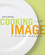 Cooking to the Image: A Plating Handbook (EHEP002402) cover image